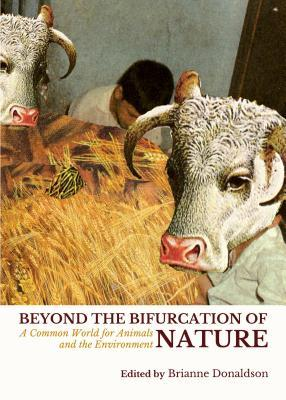 Beyond the Bifurcation of Nature: A Common World for Animals and the Environment