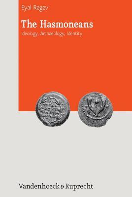 Hasmoneans: Ideology, Archaeology, Identity