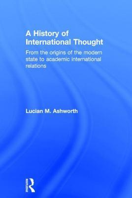 A History of International Thought: From the Origins of the Modern State to Academic International Relations