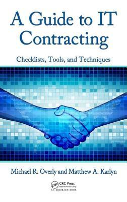 Guide to It Contracting: Checklists, Tools, and Techniques