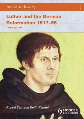 Access to History: Luther and the German Reformation 1517-55 3ed