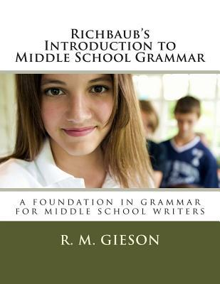 Richbaub's Introduction to Middle School Grammar: A Foundation in Grammar for Middle School Writers