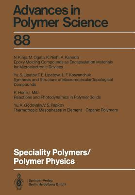 Advances In Polymer Science, Volume 88: Speciality Polymers / Polymer Physics