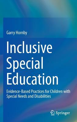 Inclusive Special Education: Evidence-Based Practices for Children with Special Needs and Disabilities
