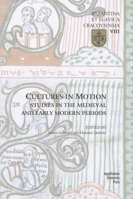 Cultures in Motion: Studies in the Medieval and Early Modern Periods