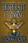 Desperate Crossing (Darmon Mysteries, #5)