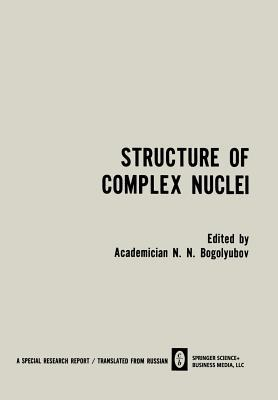 Download Structure of Complex Nuclei / Struktura Slozhnykh Yader / Ctpyktypa C O H X Ep: Lectures Presented at an International Summer School for Physicists, Organized by the Joint Institute for Nuclear Research and Tiflis State University in Telavi, Georgian Ssr