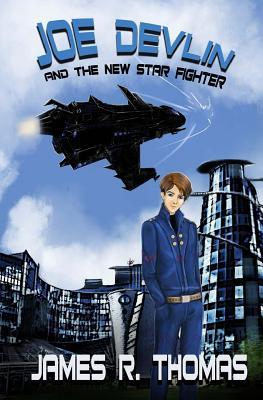 Joe Devlin And The New Star Fighter (Space Academy, #1)
