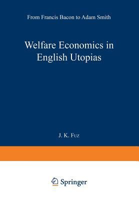 Welfare Economics in English Utopias: From Francis Bacon to Adam Smith