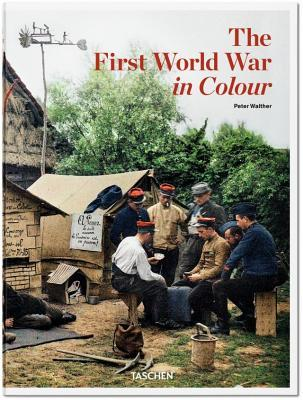 The First World War in Colour por Peter Walther
