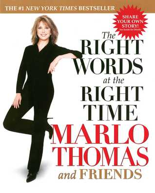 The Right Words at the Right Time by Marlo Thomas