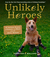 Unlikely Heroes by Jennifer S. Holland