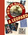 How to Babysit a Leopard by Ted Lewin
