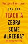 Can You Teach A Zebra Some Algebra?