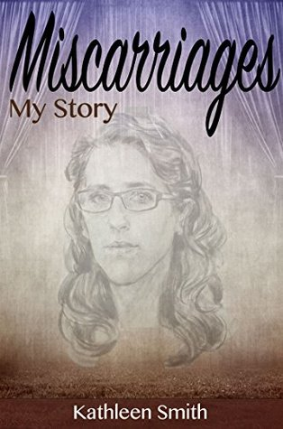Miscarriages: My Story