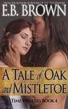 A Tale of Oak and Mistletoe (Time Walkers, #4)