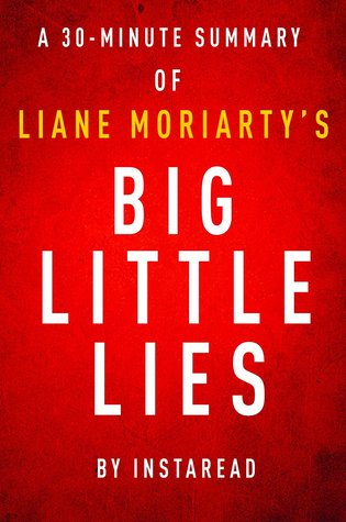 Big Little Lies by Liane Moriarty - A 30-minute Instaread Summary