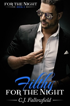 Filthy for the Night (For the Night, #3)