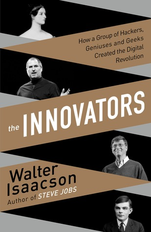 the innovators-how a group of hackers geniuses and geeks created the digital revolution-walter isaacson-the book nook-www.ifiweremarketing.com