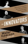 Download The Innovators: How a Group of Hackers, Geniuses and Geeks Created the Digital Revolution