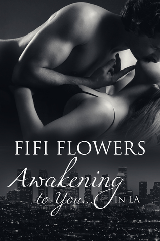Awakening to You... in LA (Awakening Trilogy)