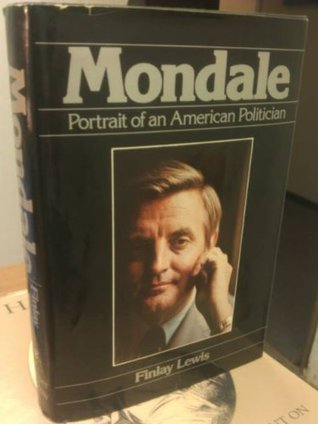 Mondale: Portrait of an American Politician