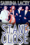 Stand Close 2 by Sabrina Lacey