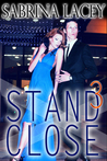 Stand Close 3 by Sabrina Lacey