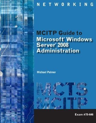 MCITP Guide to Microsoft® Windows Server 2008, Server Administration, Exam #70-646 (Networking (Course Technology))