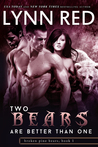 Two Bears are Better Than One (Broken Pine Bears, #1)
