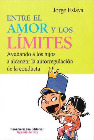 Entre el amor y los límites: Ayudando a los niños a alcanzar la autorregulación de la conducta