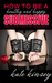 How to be a Healthy and Happy Submissive by Kate Kinsey