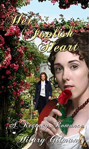 Her Foolish Heart: A Regency Romance