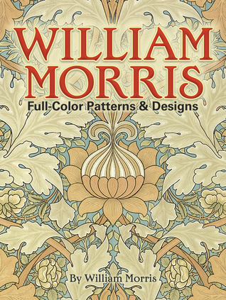 William Morris: Full-Color Patterns and Designs