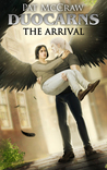 The Arrival (Duocarns #1)