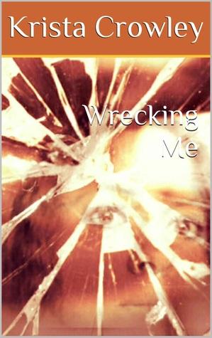 Wrecking Me