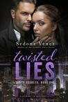 Twisted Lies (Dirty Secrets, #1)