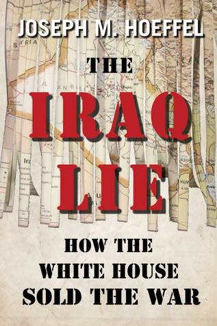 The Iraq Lie: How the White House Sold the War