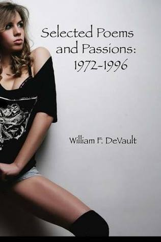 Selected Poems and Passions: 1972-1996