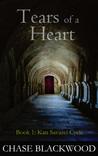 Tears of a Heart (Kan Savasci Cycle, #1)