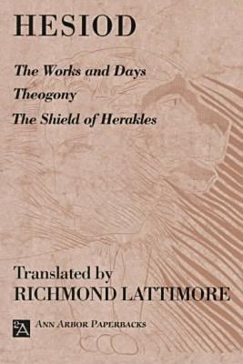 The Works and Days/Theogony/The Shield of Herakles by Hesiod