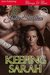 Keeping Sarah (3) by Julie Shelton