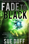 Fade To Black (The Weir Chronicles #1)