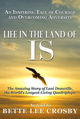 Life in the Land of IS...the amazing story of Lani Deauville, the world's longest living quadriplegic