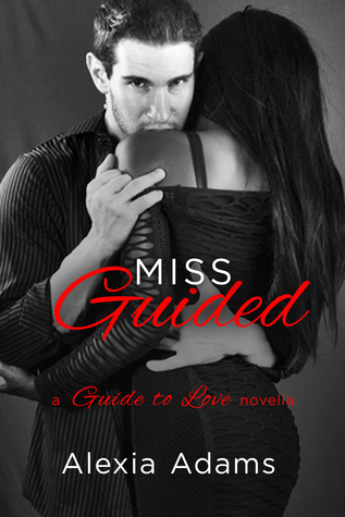 Miss Guided  (Guide to Love, #0.5)
