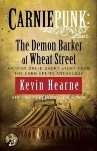 Carniepunk: The Demon Barker of Wheat Street (The Iron Druid Chronicles, #4.4)