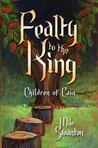 Fealty to the King (Children of Cain #1)