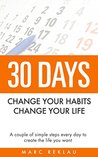 30 Days- Change your habits, Change your life by Marc Reklau
