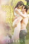 Ready or Not by J.L. Berg
