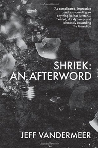 Ebook Shriek: An Afterword by Jeff VanderMeer read!